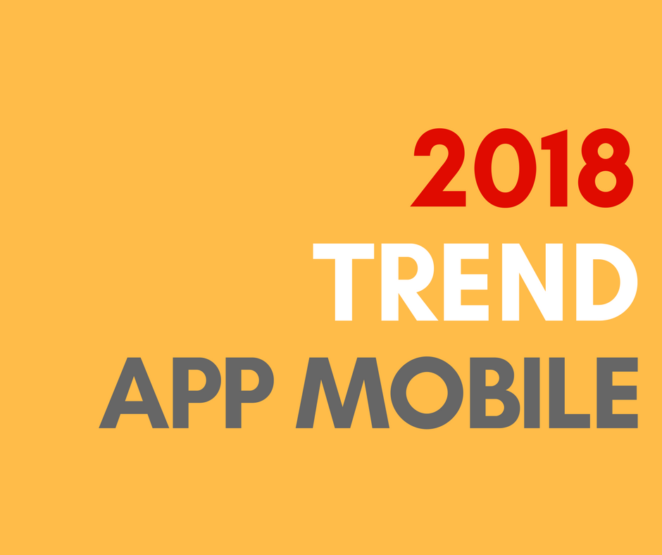 app mobile trend 2018